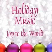 Holiday Music - Joy To The World Songs