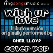 With Ur Love (Tribute To Cher Lloyd) Songs