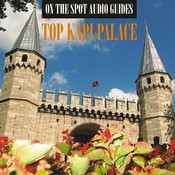 On The Spot Audio Guides / Top Kapi Palace Museum, Istanbul Songs