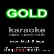 Gold (Originally Performed By Neon Hitch & Tyga) [Karaoke Audio Version] Songs