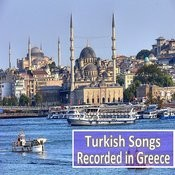 Turkish Songs Recorded In Greece Songs