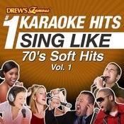 Drew's Famous #1 Karaoke Hits: Sing Like 70's Soft Hits, Vol. 1 Songs