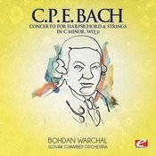 C.P.E. Bach: Concerto For Harpsichord & Strings In C Minor, Wq. 31 (Digitally Remastered Songs