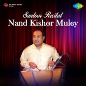 Santoor Recital - Nand Kishor Muley Songs
