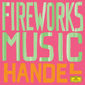 Handel: Fireworks Songs