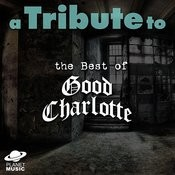 A Tribute To The Best Of Good Charlotte Songs