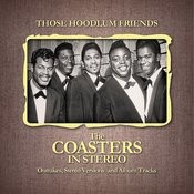 Those Hoodlum Friends (The Coasters In Stereo) Songs