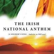 The Irish National Anthem (A Soldier's Song) Songs