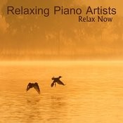 Relaxing Piano Artists: Relax Now Songs
