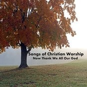 Songs For Christian Worship On Piano: Now Thank We All Our God Songs