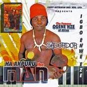 Ha Akpuru The Man (Igbo Enwe Eze) Songs