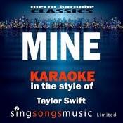 Mine (In The Style Of Taylor Swift) [Karaoke Version] - Single Songs