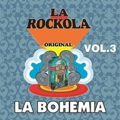 La Rockola La Bohemia, Vol. 3 Songs