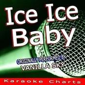 Ice Ice Baby (Originally Performed By Vanilla Ice) [Karaoke Version] Song
