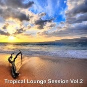 Tropical Lounge Session, Vol. 2 Songs