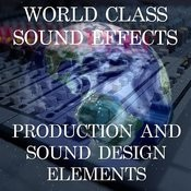 World Class Sound Effects 10 - Production And Sound Design Elements Songs