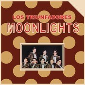 Los Triunfadores Moonlights Songs