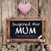 Inspired For Mum Songs