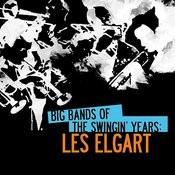 Big Bands Of The Swingin' Years: Les Elgart Songs