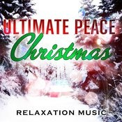 Ultimate Peace Christmas Relaxation Music Songs