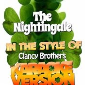 The Nightingale (In The Style Of The Clancy Brothers) [Karaoke Version] - Single Songs