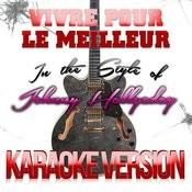 Vivre Pour Le Meilleur (In The Style Of Johnny Hallyday) [Karaoke Version] - Single Songs