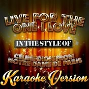 Live For The One I Love (In The Style Of Celine Dion From Notre Dame De Paris) [Karaoke Version] - Single Songs