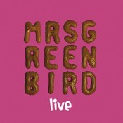 Mrs. Greenbird - Live Songs