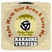 Take Me In Your Arms & Love Me (In The Style Of Gladys Knight & The Pips) [Karaoke Version] Song