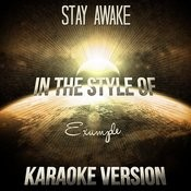 Stay Awake (In The Style Of Example) [Karaoke Version] Song