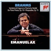 Brahms: Handel Variations, Six Piano Pieces, Op. 118 & Rhapsodies, Op. 79 Songs