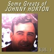Some Greats Of Johnny Horton, Vol. 1 Songs