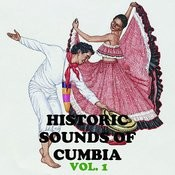 Historical Sounds Of Cumbia, Vol. 1 Songs