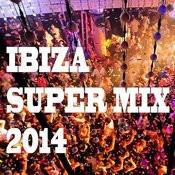 Ibiza Super Mix 2014 Songs