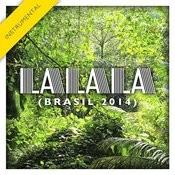 La La La (Brasil 2014)[Instrumental Version] Song