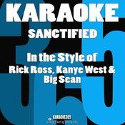 Sanctified (In The Style Of Rick Ross, Kanye West & Big Sean) [Karaoke Version] Song
