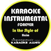Forever (In The Style Of Haim) [Karaoke Instrumental Version] - Single Songs