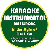 Am I Wrong (In The Style Of Nico & Vinz) [Karaoke Instrumental Version] - Single Songs