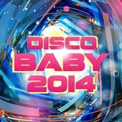 Disco Baby 2014 Songs