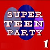 Super Teen Party, Vol. 1 Songs