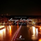 Italian Cities Lounge Collection Vol.1 - Venice Songs