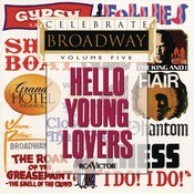 Celebrate Broadway Volume 5: Hello Young Lovers Songs