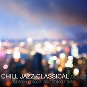 Chill Jazz Classical Playlist Songs