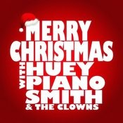 Merry Christmas With Huey Piano Smith & The Clowns Songs