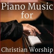 Piano Music For Christian Worship Featuring Ave Maria, How Great Thou Art, On Eagle's Wings, The Lord's Prayer, & More! Songs