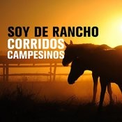 Soy De Rancho: Corridos Campesinos Songs