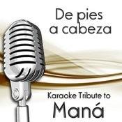De Pies A Cabeza (Karaoke Tribute To Maná) Songs