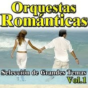Orquestas Románticas, Selección De Grandes Temas Vol.1 Songs