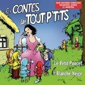 Les Contes Des Tout P'tits : Blanche-Neige Et Le Petit Poucet Songs
