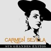 Carmen Sevilla - Sus Grandes Éxitos Songs